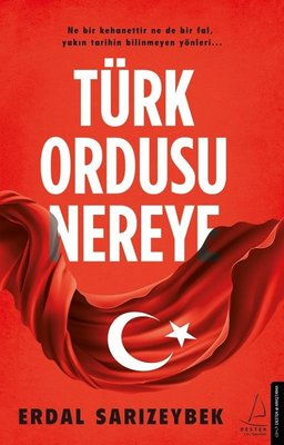Türk Ordusu Nereye