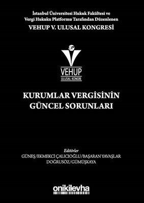Kurumlar Vergisinin Güncel Sorunları-VEHUP 5.Ulusal Kongresi