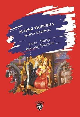 Marya Marovna-Rusça Türkçe Bakışımlı Hikayeler