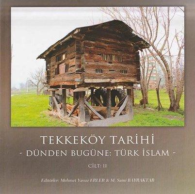 Tekkeköy Tarihi Cilt 2-Türk İslam