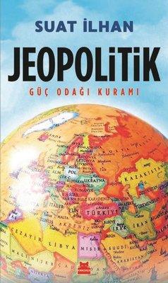 Jeopolitik Güç Odağı Kuramı
