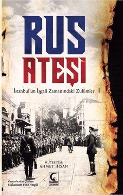 Rus Ateşi-İstanbul'un İşgali Zamanındaki Zulümler