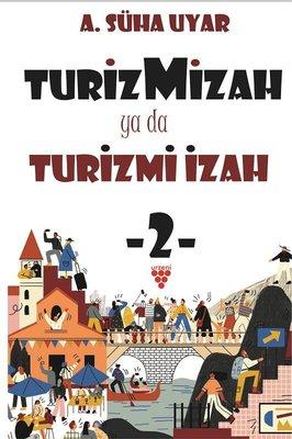 Turizmizah yada Turizmi İzah-2