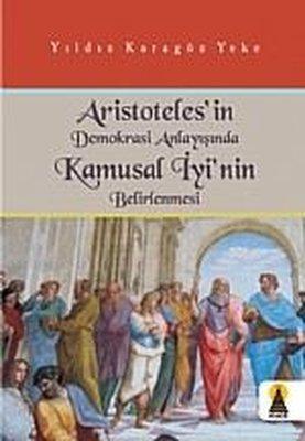 Aristoteles'in Demokrasi Anlayışında Kamusal İyi'nin Belirlenmesi