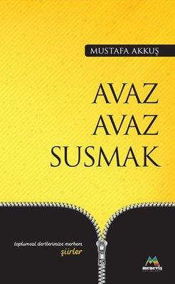 Avaz Avaz Susmak-Toplumsal Dertlerimize Merhem Şiirler