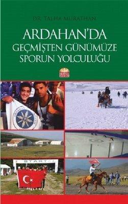 Ardahan'dan Geçmişten Günümüze Sporun Yolculuğu