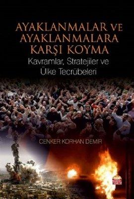 Ayaklanmalar ve Ayaklanmalara Karşı Koyma: Kavramlar Stratejiler ve Ülke Tecrübeleri