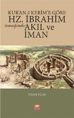 Kur'an-ı Kerim' Göre Hz.İbrahim Örneğinde Akıl ve İman