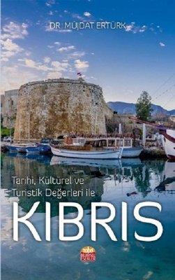 Tarihi Kültürel ve Turistik Değerleri ile Kıbrıs