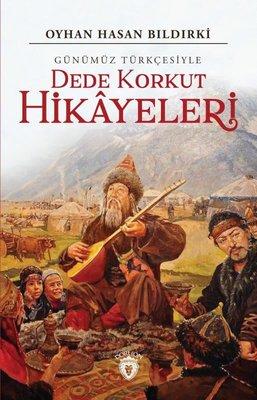 Günümüz Türkçesiyle Dede Korkut Hikayeleri