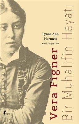 Vera Figner-Bir Muhalifin Hayatı