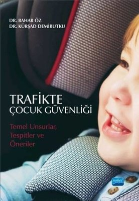 Trafikte Çocuk Güvenliği: Temel Unsurlar-Tespitler ve Öneriler