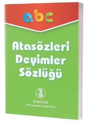 Atasözleri Deyimler Sözlüğü-A'dan Z'ye TDK Uyumlu