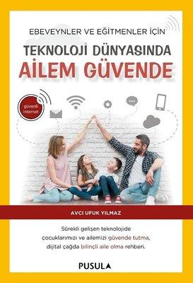 Teknoloji Dünyasında Ailem Güvende