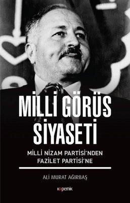 Milli Görüş Siyaseti-Milli Nizam Partisi'nden Fazilet Partisi'ne