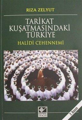 Tarikat Kuşatmasındaki Türkiye-Halidi Cehennemi