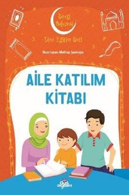 Aile Katılım Kitabı-Sevgi Bahçesi Dini Eğitim Seti