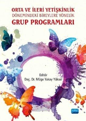 Orta ve İleri Yetişkinlik Dönemindeki Bireylere Yönelik Grup Programları