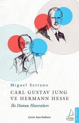 Carl Gustav Jung Ve Hermann Hesse İki Dostun Anıları