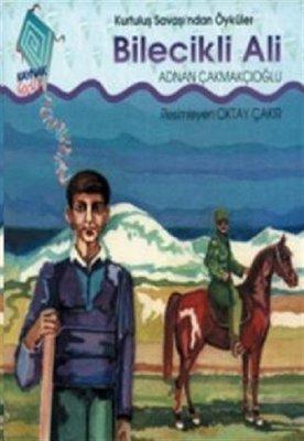 Bilecikli Ali-Kurtuluş Savaşı'ndan Öyküler