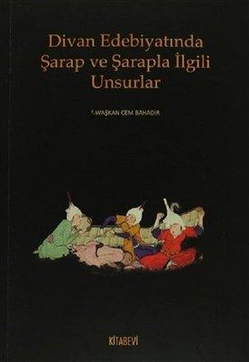 Divan Edebiyatında Şarap ve Şarapla İlgili Unsurlar