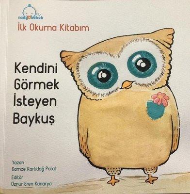 Kendini Görmek İsteyen Baykuş-İlk Okuma Kitabım