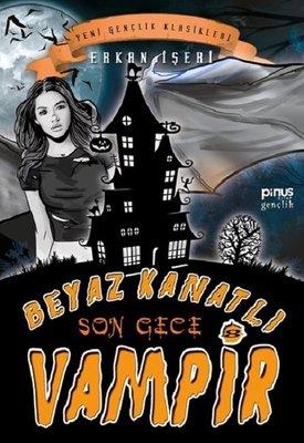 Beyaz Kanatlı Vampir 8-Son Gece