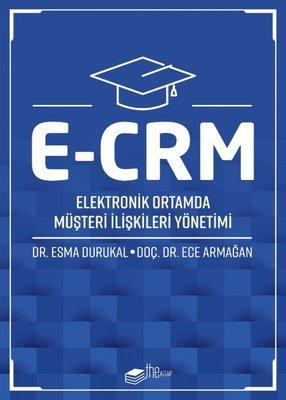 E-CRM: Elektronik Ortamda Müşteri İlişkileri Yönetimi