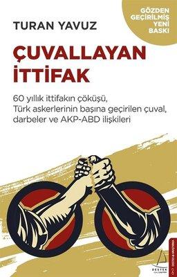 Çuvallayan İttifak-60 yıllık İttifakın Çöküşü, Türk Askerlerinin Başına Geçirilen Çuval, Darbeler ve