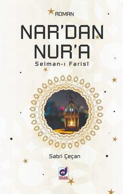 Nar'dan Nur'a Selman-ı Farisi