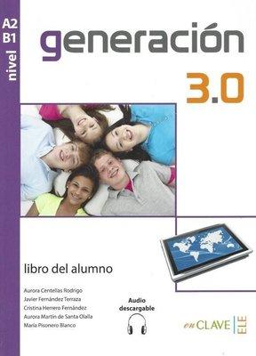 Generacion 3.0 A2-B1 Libro del alumno+Audio Descargable