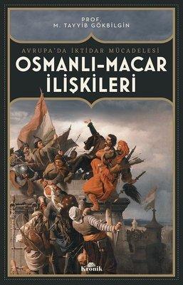 Osmanlı-Macar İlişkileri: Avrupa'da İktidar Mücadelesi