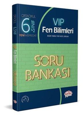 Editör 6.Sınıf VIP Fen Bilimleri Soru Bankası