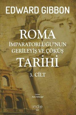 Roma İmparatorluğu'nun Gerileyiş ve Çöküş Tarihi 3. Cilt