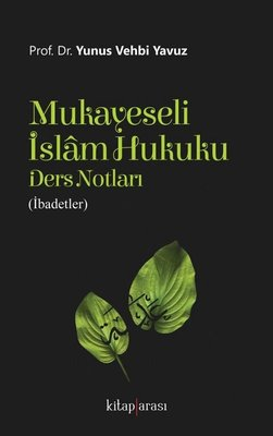 Mukayeseli İslam Hukuku Ders Notları-İbadetler