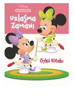 Uzlaşma Zamanı Öykü Kitabı-Disney Ben Büyürken