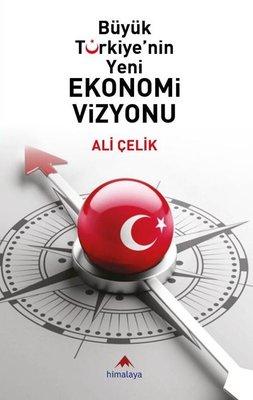 Büyük Türkiye'nin Yeni Ekonomi Vizyonu