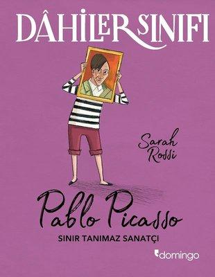 Sınır Tanımaz Sanatçı: Pablo Picasso-Dahiler Sınıfı