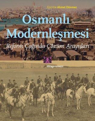 Osmanlı Modernleşmesi-Reform Çağında Çözüm Arayışları