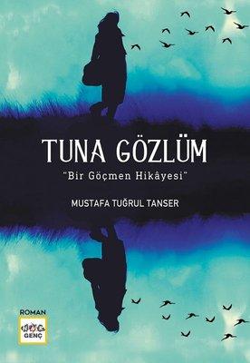Tuna Gözlüm-Bir Göçmen Hikayesi