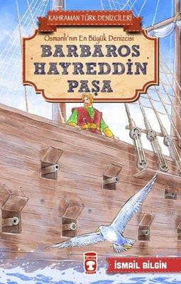 Barbaros Hayreddin Paşa-Kahraman Türk Denizcileri