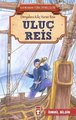 Uluç Reis-Kahraman Türk Denizcileri