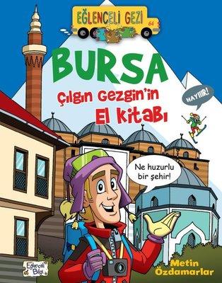 Bursa Çılgın Gezgin'in El Kitabı-Eğlenceli Gezi