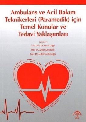 Ambulans ve Acil Bakım Teknikeri için Temel Konular ve Tedavi Yaklaşımları