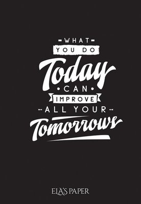 Ela's Paper What Today Can İmprove All Your Tomorrow