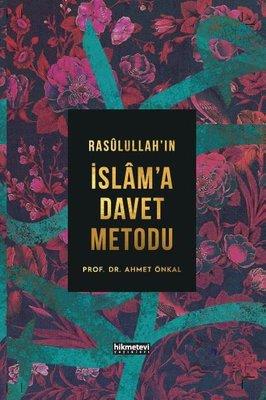 Rasulallah'ın İslam'a Davet Metodu