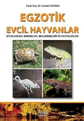 Egzotik Evcil Hayvanlar: Biyolojileri Bakımları Beslenmeleri ve Hastalıkları