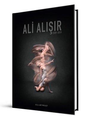 Ali Alışır 2009-2019