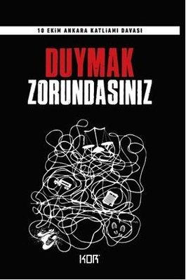 Duymak Zorundasınız-10 Ekim Ankara Katliamı Davası