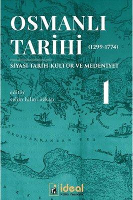 Osmanlı Tarihi 1-Siyasi Tarih Kültür ve Medeniyet 1299-1774